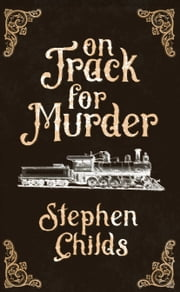On Track for Murder ebook by Childs Stephen
