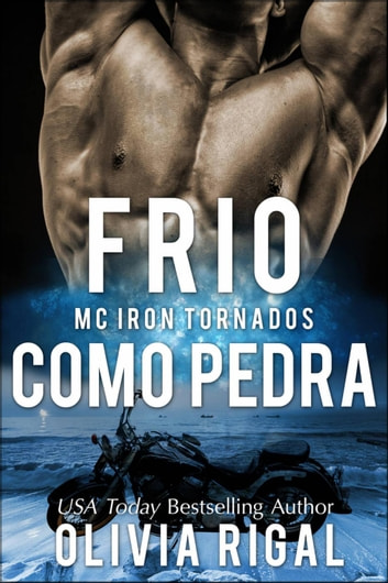 Frio Como Pedra (Iron Tornadoes #1) ebook by Olivia Rigal