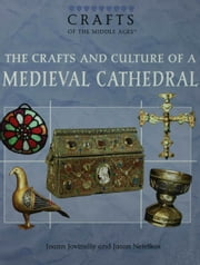 The Crafts and Culture of a Medieval Cathedral ebook by Jovinelly, Joann
