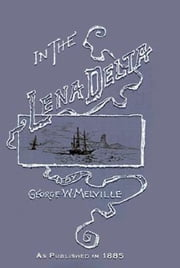 In the Lena Delta ebook by Melville, George W.