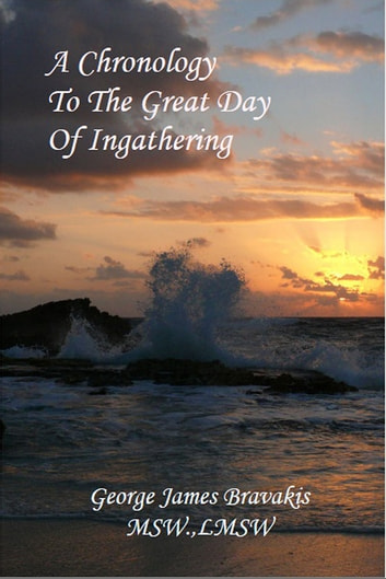 A Chronology To The Great Day of Ingathering ebook by George James Bravakis  MSW.,LMSW