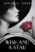 Wish and A Star ebook by Denise B. Tanaka
