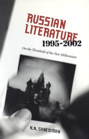 Russian Literature, 1995-2002 - On the Threshold of a New Millennium ebook by Norman N. Shneidman