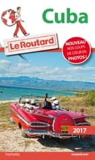 Guide du Routard Cuba 2017 ebook by Collectif