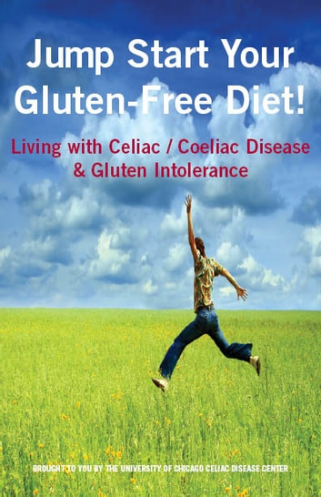 Essentials of Celiac Disease and the Gluten-Free Diet - Living Gluten Free with Celiac / Coeliac Disease & Gluten Sensitivity ebook by Stefano Guandalini M.D.,Carol Shilson,Ronit Rose,Lori Welstead