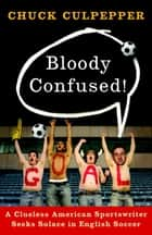Bloody Confused! ebook by Chuck Culpepper