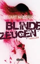 Blinde Zeugen - Thriller ebook by Stuart MacBride, Andreas Jäger