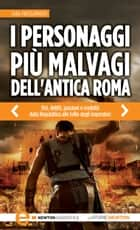 I personaggi più malvagi dell'antica Roma ebook by Sara Prossomariti