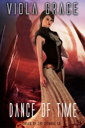 Dance of Time ebook by Viola Grace