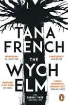 The Wych Elm - The Sunday Times bestseller ebook by
