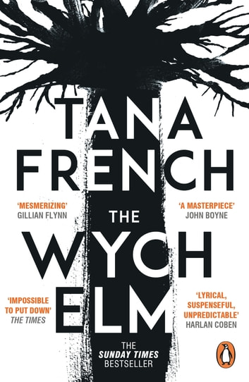 The Wych Elm - The Sunday Times bestseller ebook by Tana French