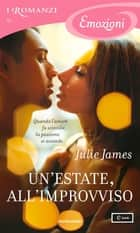 Un'estate, all'improvviso (I Romanzi Emozioni) ebook by Julie James, Diana Fonticoli