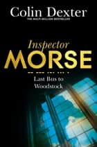 Last Bus to Woodstock eBook by Colin Dexter