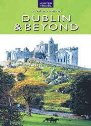 Ireland - Dublin & Beyond ebook by Tina Neylon