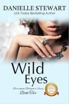 Wild Eyes ebook de Danielle Stewart