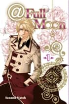At Full Moon - Volume 1 ebook by Sanami Matoh