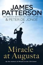 Miracle at Augusta ebook by James Patterson