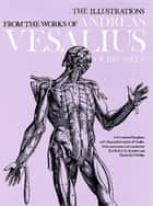 The Illustrations from the Works of Andreas Vesalius of Brussels 電子書籍 by J. B. Saunders, Charles O'Malley