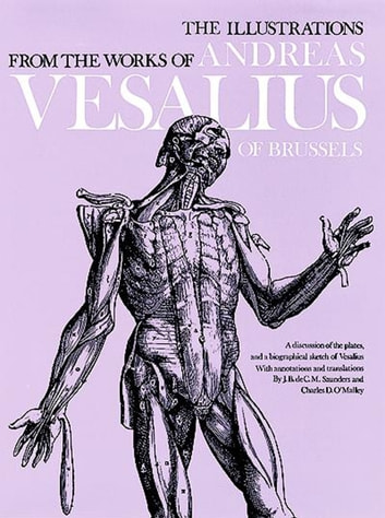The Illustrations from the Works of Andreas Vesalius of Brussels ebook by