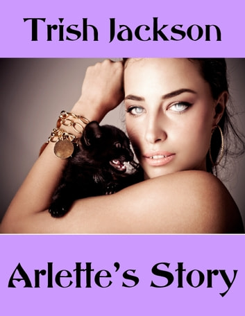 Arlette's Story ebook by Trish Jackson