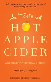 A Taste of Hot Apple Cider - Words to Encourage and Inspire ebook by Edited by N. J. Lindquist