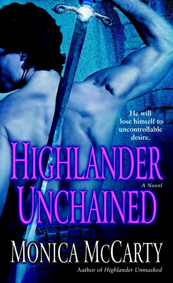 Highlander Unchained Ebook By Monica Mccarty 9780345502315