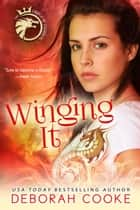 Winging It ebook by Deborah Cooke