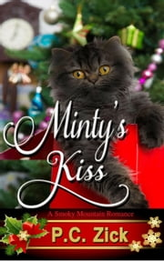 Minty's Kiss: A Sweet, Small Town Love Story - Smoky Mountain Romances, #1 ebook by P.C. Zick