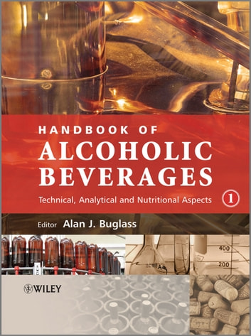 Handbook of Alcoholic Beverages - Technical, Analytical and Nutritional Aspects ebook by