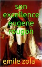 son excellence eugene rougon ebook by emile zola