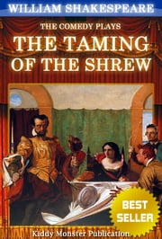 Taming of the Shrew By William Shakespeare - With 30+ Original Illustrations,Summary and Free Audio Book Link ebook by William Shakespeare