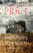 Amish Mystery: Plain Secrets - Amish Cozy Murder Mystery eBook by Samantha Price