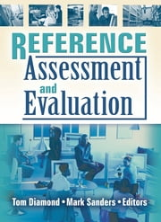 Reference Assessment and Evaluation ebook by Tom Diamond,Mark Sanders