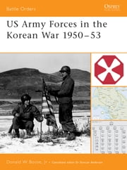 US Army Forces in the Korean War 1950–53 ebook by Donald Boose