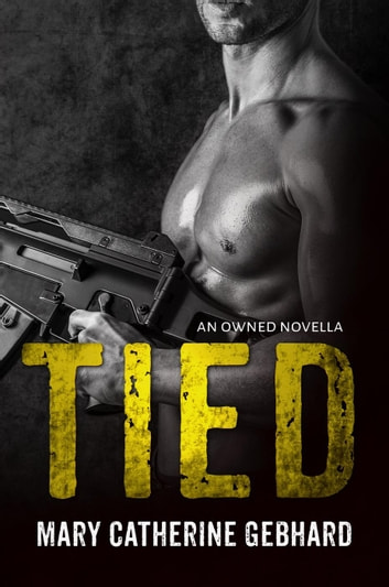 Tied (Owned #2.5) - Owned ebook by Mary Catherine Gebhard
