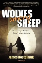 Wolves Among Sheep ebook by Kostelniuk, James