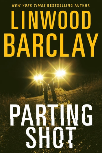 Parting Shot ebook by Linwood Barclay