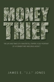Money Thief ebook by James E. ''J.J.'' Jones