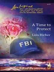 A Time To Protect ebook by Lois Richer