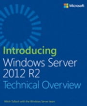 Introducing Windows Server 2012 R2 ebook by Mitch Tulloch,Windows Server Team
