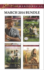 Love Inspired Historical March 2014 Bundle - Winning Over the Wrangler\Wolf Creek Homecoming\A Bride for the Baron\The Guardian's Promise ebook by Linda Ford,Penny Richards,Jo Ann Brown,Christina Rich