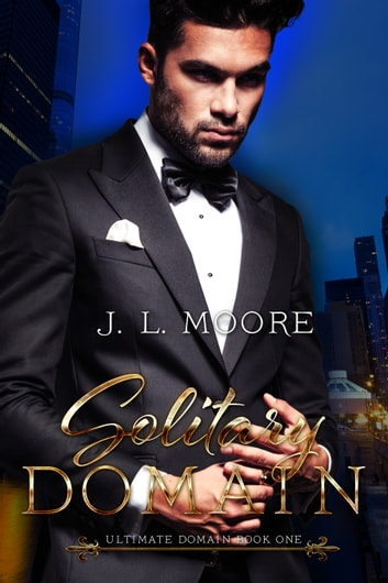 Ultimate Domain Book One: Solitary Domain ebook by J. L. Moore