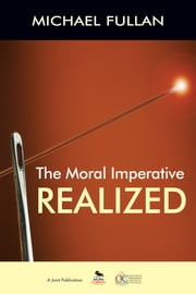 The Moral Imperative Realized ebook by Michael Fullan