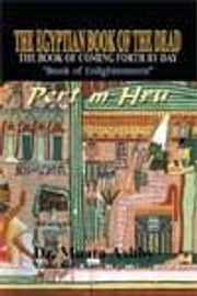 THE EGYPTIAN BOOK OF THE DEAD MYSTICISM OF THE PERT EM HERU ebook by Ashby, Muata