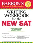 Writing Workbook for the New SAT ebook by George Ehrenhaft Ed.D.