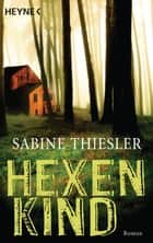 Hexenkind - Thriller ebook by Sabine Thiesler