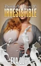 Irresistible ebook by Eva Quim