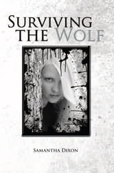 Surviving the Wolf ebook by Samantha Dixon