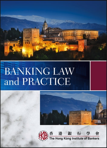 Banking Law and Practice ebook by Hong Kong Institute of Bankers (HKIB)