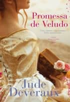 Promessa de Veludo ebook by Jude Deveraux